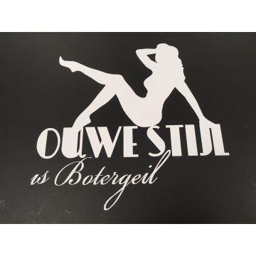 Ouwe Stijl is botergeil auto sticker 15 x 15 cm   wit